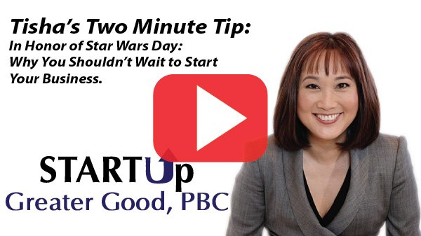 In Honor of Star Wars Day:  Why You Shouldn't Wait to Start Your Business